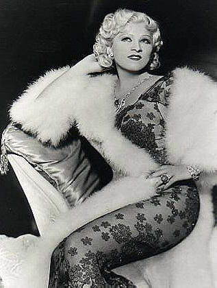 "The legendary Mae West. ""Is that a gun in your pocket...or are you just happy to see me?"""